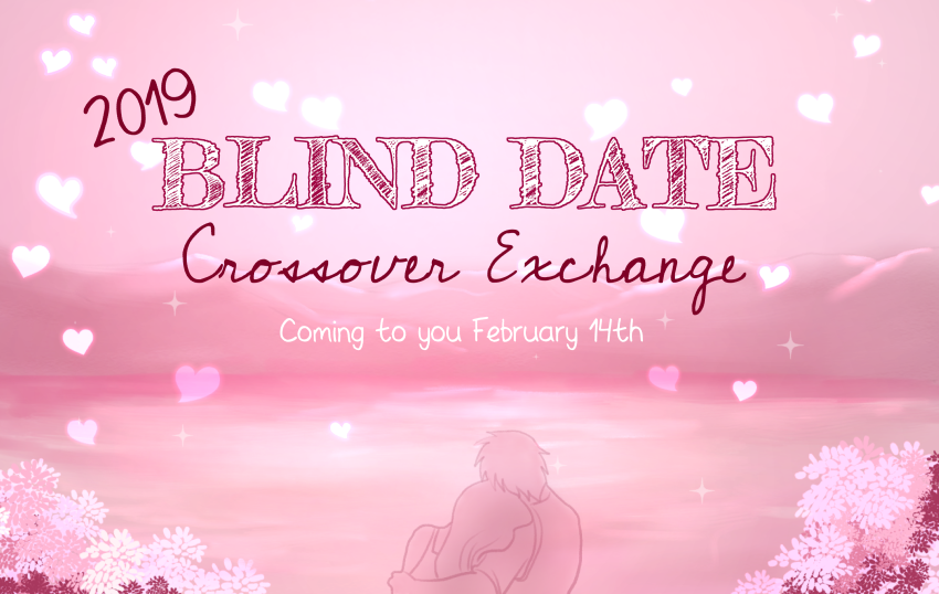 2019 BLIND DATE Crossover Exchange! (Cover Image)